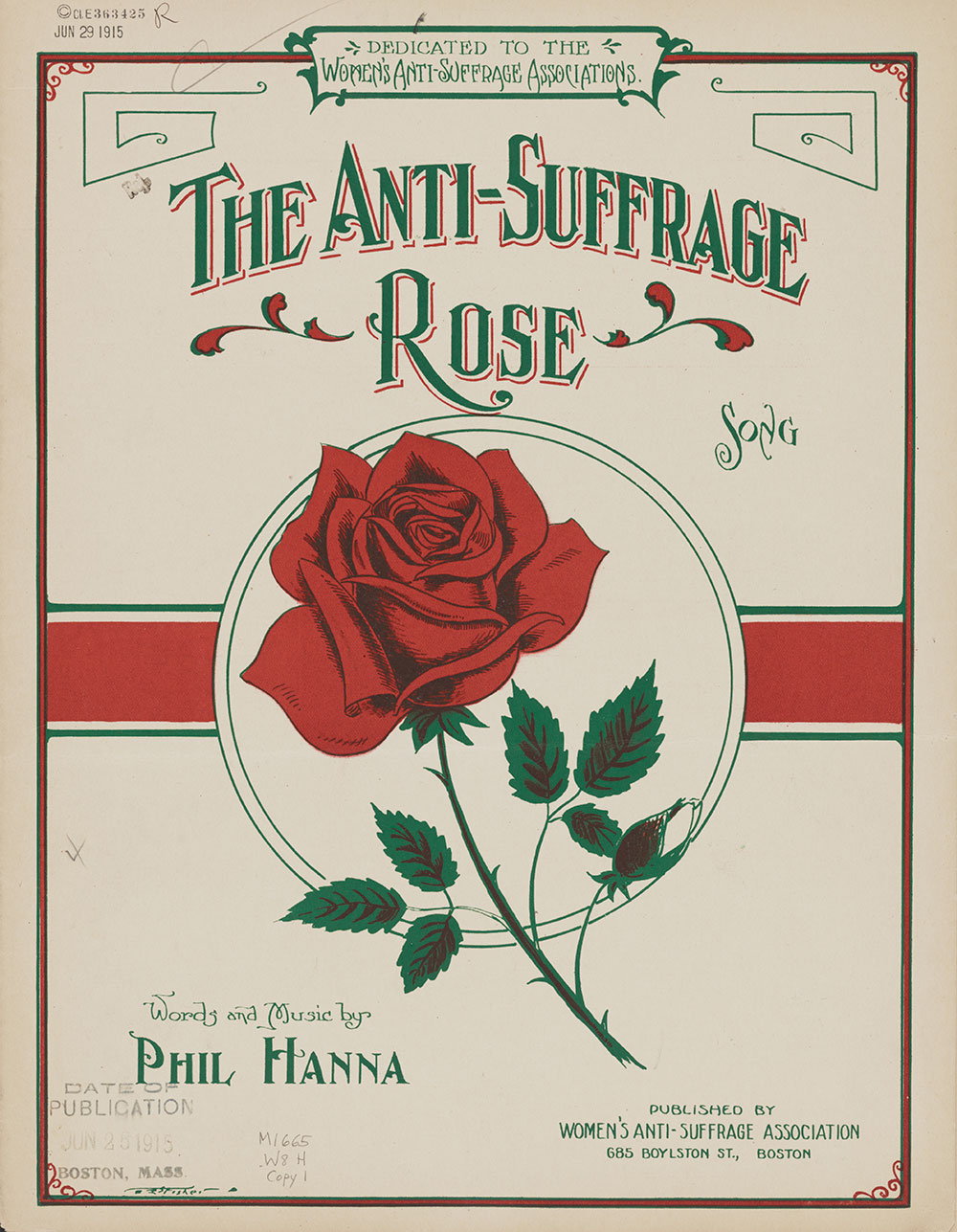 "Phil Hanna, ""The Anti-Suffrage Rose,"" a song for voice and piano, published by the Women's Anti-Suffrage Association, Boston, Massachusetts, 1915. (Library of Congress)"