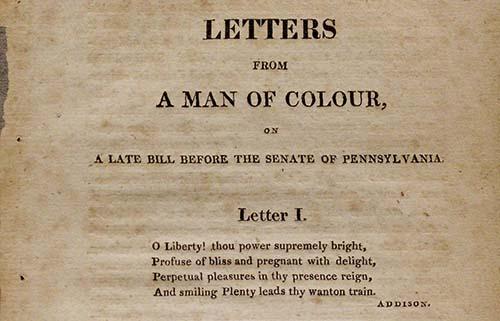 "James Forten, ""Letters from a Man of Colour,"" Philadelphia: circa 1813. (The Gilder Lehrman Institute, GLC06046)"