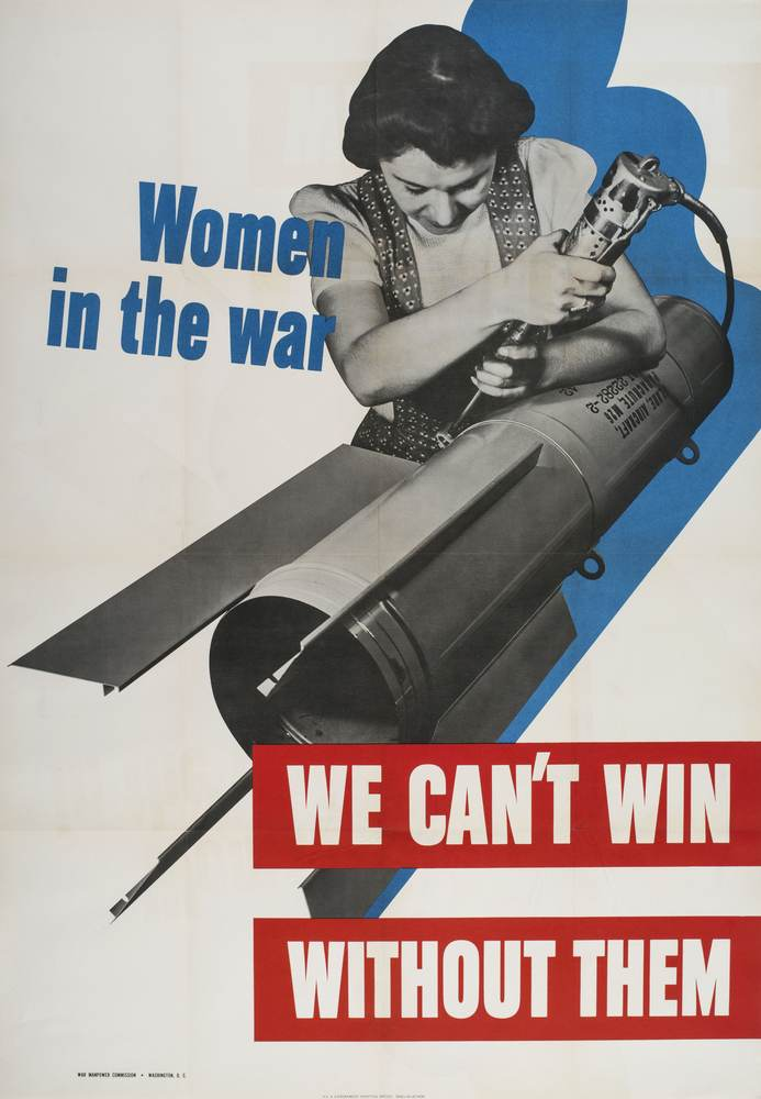 "War Manpower Commission's ""Women in the War, We Can't Win Without Them"" (Gilder Lehrman Institute, GLC09543)"