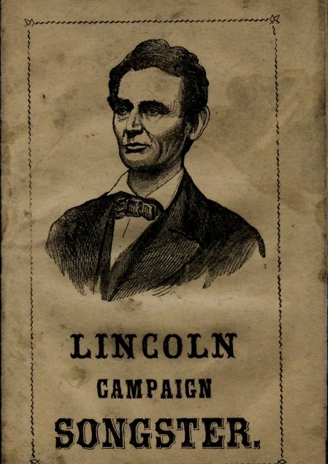 Lincoln Campaign Songster for the Use of Clubs. Containing All of the Most Popular Songs (Philadelphia: Mason & Co., 1864). (Gilder Lehrman Institute, GLC08709)