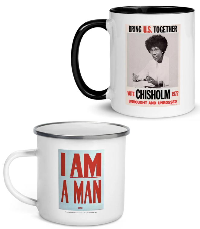 Shirley Chisholm 1972 Presidential Campaign Ceramic Coffee Mug (Gilder Lehrman Institute, GLC09721.02) and Placard from Sanitation Worker's Strike in Memphis, Tennessee, 1968 Enamel Coffee Mug (Gilder Lehrman Institute, GLC05954)