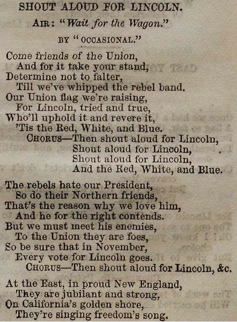 """Shout Aloud for Lincoln"" was sung to the familiar folk tune ""Wait for the Wagon."""