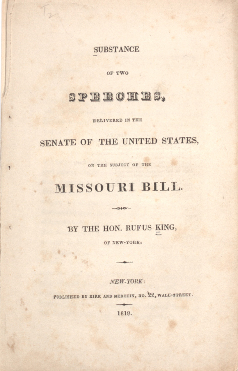 a founding father on the missouri compromise the gilder rufus king s substance of two speeches delivered in the senate of the united states on