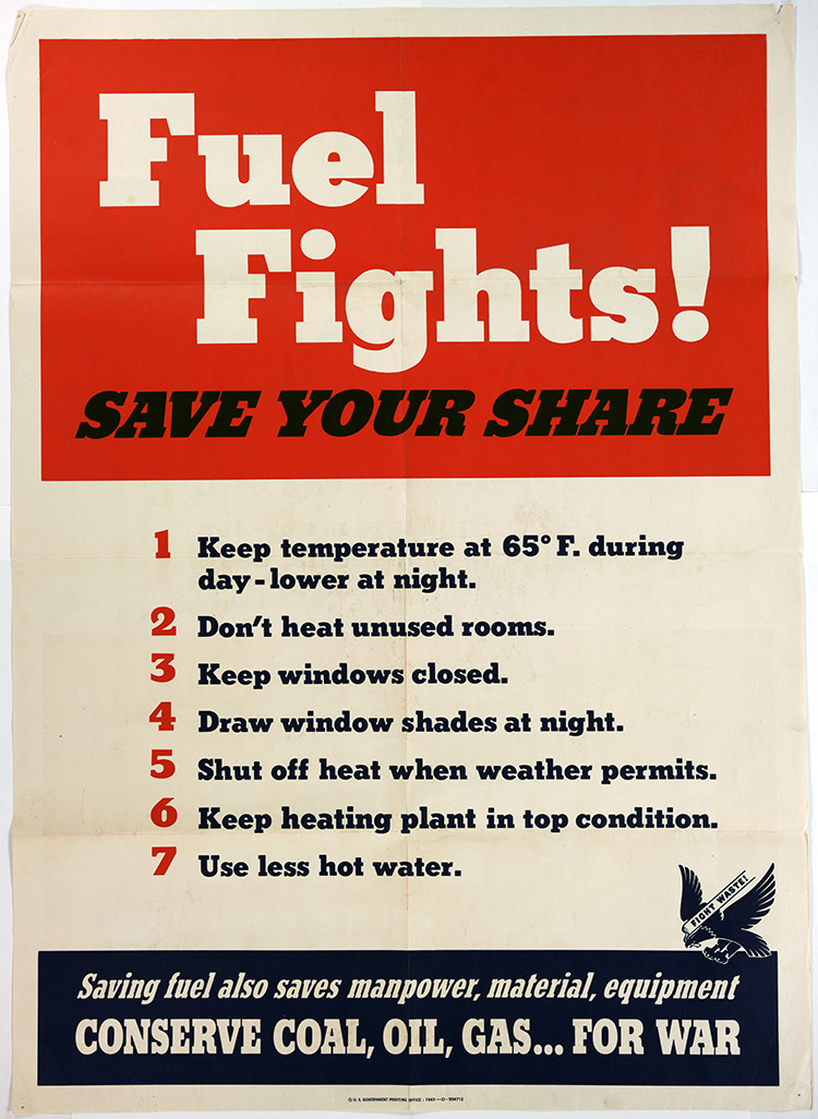 "US Government Printing Office, ""Fuel Fights! SAVE YOUR SHARE,"" 1943 (Gilder Lehr"