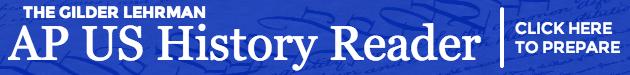 Gilder Lehrman AP US History Reader