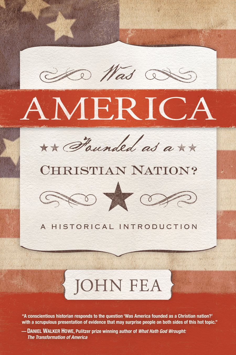 Was America Founded as a Christian Nation? A Historical Introduction by John Fea