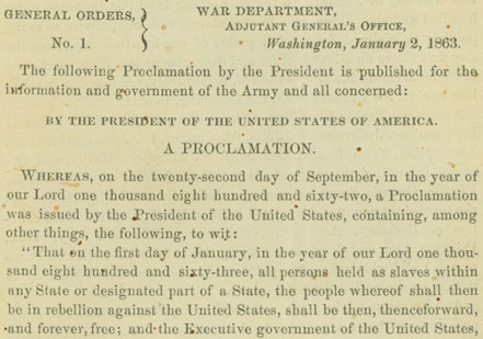 General Orders No. 1, issued January 2, 1863, conveyed the Emancipation Proclama