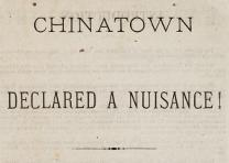 "Workingmen's Party of California, ""Chinatown declared a nuisance!"" 1880"