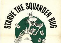 Starve the Squander Bug, a World War II poster, 1943 (GLC09524)