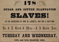 """178 Sugar and Cotton Plantation Slaves!"" J. A. Beard & May, New Orleans, LA, 18"