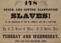 """""""178 Sugar and Cotton Plantation Slaves!"""" J. A. Beard & May, New Orleans, LA, 18"""