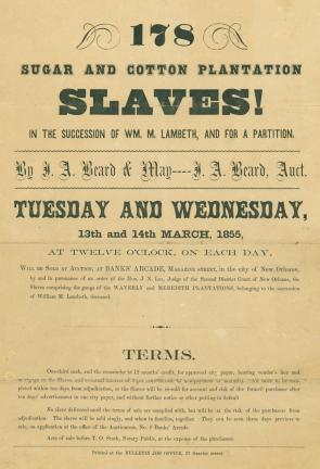 """178 Sugar and Cotton Plantation Slaves!"" J. A. Beard & May, New Orleans, LA, 1855, p. 1. (GLC09340)"