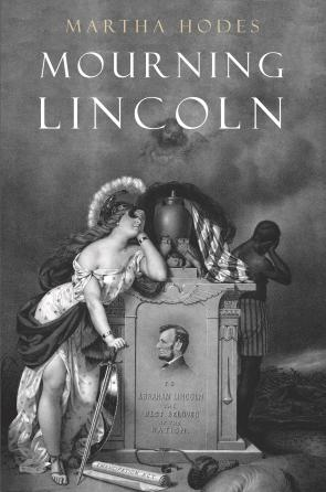 Mourning Lincoln, winner of the 2016 Lincoln Prize
