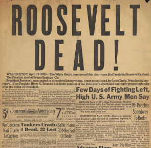 """Roosevelt Dead!"" front page of the New York Journal-American, April 12, 1945 (Gilder Lehrman Collection)"