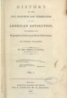 the righteous revolution of mercy otis warren the gilder lehrman history of the rise progress and termination of the american revolution fron