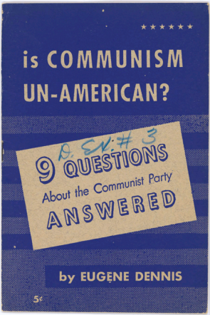Is Communism Un-American, by Eugene Dennis (1947). (National Archives)