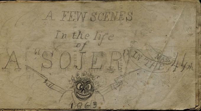 """A Few Scenes in the life of A 'SOJER' in the Mass 44th"" (GLC08200.00002)"