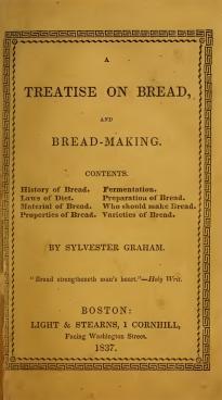 Sylvester Graham, Treatise on Bread and Bread-Making (Boston, 1837). (Google Bk)