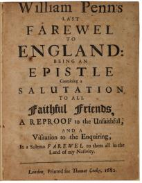 Farewell to England, pamphlet by William Penn, 1682. (GLC)