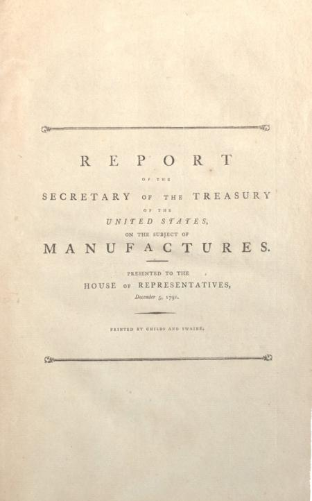 Hamilton's Report on Manufactures, 1791 (Gilder Lehrman Collection)