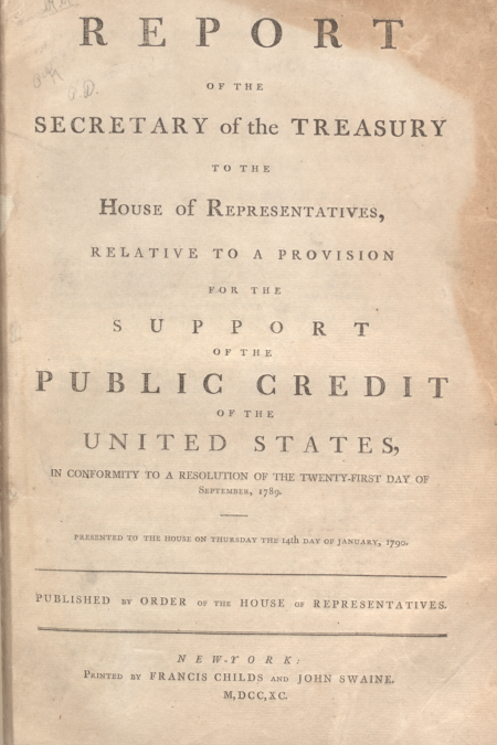 Hamilton's Report on Public Credit, 1790 (Gilder Lehrman Collection)
