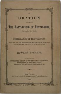 An oration delivered on the Battlefield of Gettysburg, (November 19, 1863,) at the consecration of the cemetery