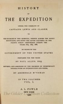 History of the expedition under the command of Captains Lewis and Clarke, to the sources of the Missouri, thence across the Rocky Mountains and down the River Columbia to the Pacific Ocean : performed during the years 1804, 1805, 1806 by order of the government of the United States