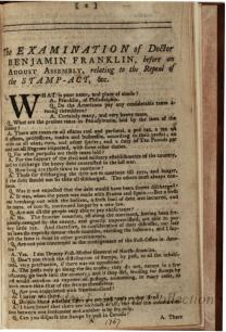 Examination of Doctor Benjamin Franklin, before an August Assembly, relating to the Repeal of the Stamp-Act, &c.
